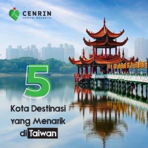 5 Kota Destinasi Wisata yang Menarik di Taiwan