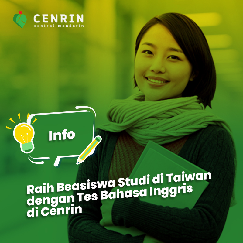 Raih Beasiswa Studi di Taiwan dengan Tes Bahasa Inggris di Cenrin